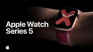 Apple Watch Series 5 Có Như Lời Đồn Vào 2019