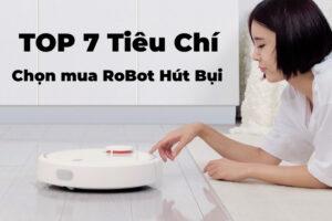 Top 7 Tiêu Chí Chọn Mua Robot Hút Bụi Bạn Cần Phải Biết 47