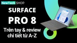 Đánh giá Surface Pro 8 – Liệu có đáng mua? 1