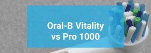 So sánh Oral B Vitality và Pro 1000